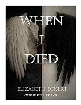 """When I Died (Archangel Secrets Book 1)"" by Elizabeth Eckert - IHIBRP 4-Star Book Review"