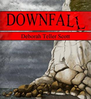"""DOWNFALL"" by Deborah Teller Scott - IHIBRP 5-Star Book Review"