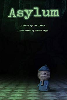 """Asylum: A Story by Ian Lahey, Illustrated by Hauke Vagt"" by Ian Lahey - IHIBRP 5-Star Book Review"