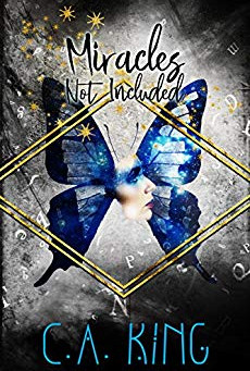 """Miracles Not Included"" by C.A. King - IHIBRP 4-Star Book Review"