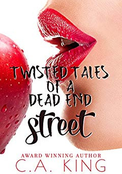 """Twisted Tales Of A Dead End Street"" by C.A. King - IHIBRP 4-Star Book Review"