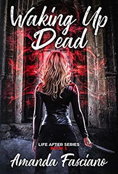 """Waking Up Dead (Life After Book 1)"" by Amanda Fasciano - IHIBRP 5-Star Book Review"