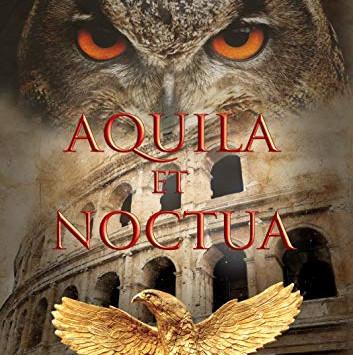 """""""Aquila et Noctua"""" by P.J. Mann - IHIBRP 5-Star Book Review"""