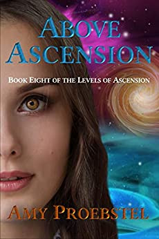 """""""Above Ascension: Magical Realism Fantasy (Book Eight)"""" by Amy Proebstel - IHIBRP 5-Star Book Review"""