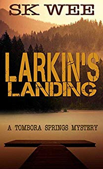 """Larkin's Landing: A Tombora Springs Mystery"" by SK Wee - IHIBRP 4-Star Book Review"