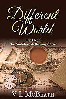 """Different World: Part 5 of The Ambition & Destiny Series"" by VL McBeath - IHIBRP 5-St"
