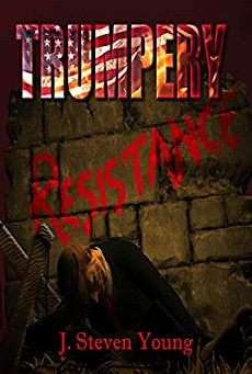 """Trumpery Resistance"" by J. Steven Young - IHIBRP 5-Star Book Review"