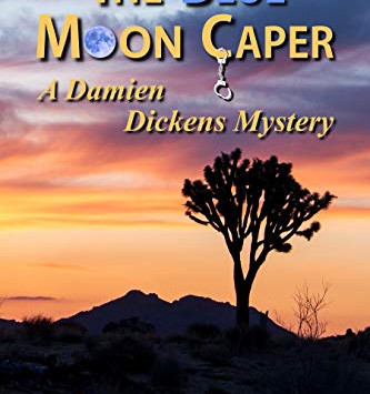 """""""The Blue Moon Caper: A Damien Dickens Mystery Book 5"""" by Phyllis Entis - IHIBRP 5-Star Book Review"""