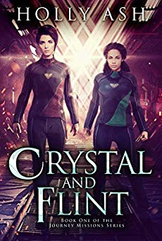 """Crystal and Flint (The Journey Missions Book 1)"" by Holly Ash - IHIBRP 4-Star Book Review"