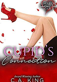 """Cupid's Connection (Single On Valentine's Day Book 3)"" by C.A. King - IHIBRP 5-Star Book"