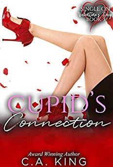 """""""Cupid's Connection (Single On Valentine's Day Book 3)"""" by C.A. King - IHIBRP 5-Star Book"""