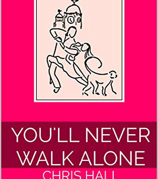 """""""You'll Never Walk Alone"""" by Chris Hall - IHIBRP 5-Star Book Review"""