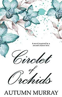 """Circlet of Orchids: Inspired by a second chance love"" by Autumn Murray - IHIBRP 5-Star Bo"