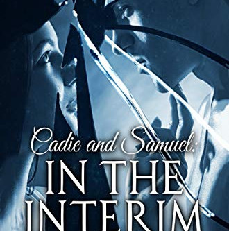 """Cadie and Samuel: In the Interim: A Children of Corvus Short Story (The Children of Corvus Boo"