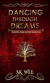 """Dancing Through Dreams: Whispers From Beyond Book One"" by S.K. Wee - IHIBRP 5-Star Book Review"