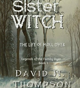"""5 Star IHIBRP Book Review: """"Sister Witch: The Life of Moll Dyer (Legends of the Family Dyer Book 1)"""""""