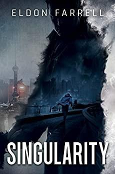 """Singularity"" by Eldon Farrell - IHIBRP 5-Star Book Review"