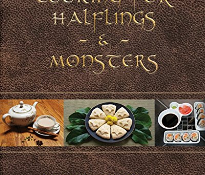 """Cooking for Halflings & Monsters: 111 Comfy, Cozy Recipes for Fantasy-Loving Souls"" by Astrid T"