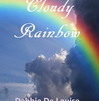 """Cloudy Rainbow"" by Debbie De Louise - IHIBRP 4-Star Book Review"