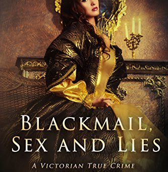 "5 Star IHIBRP Book Review: ""Blackmail, Sex & Lies: A Victorian True Crime Murder Mystery"" By Kat"