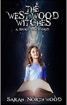 """The Westwood Witches: A Secret Discovered"" by Sarah Northwood - IHIBRP 5-Star Book Review"