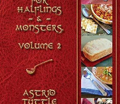 """Cooking for Halflings & Monsters, Volume 2"" by Astrid Tuttle Winegar - IHIBRP 5-Star Book Review"