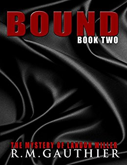 "4 Star IHIBRP Book Review: ""Bound (The Mystery of Landon Miller Book 2)"" by R.M. Gauthier"