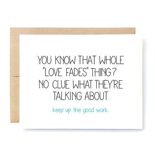 Love Fades Card