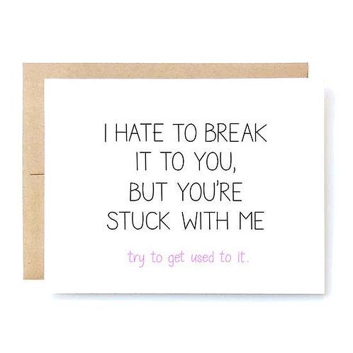 Hate to Break it Card