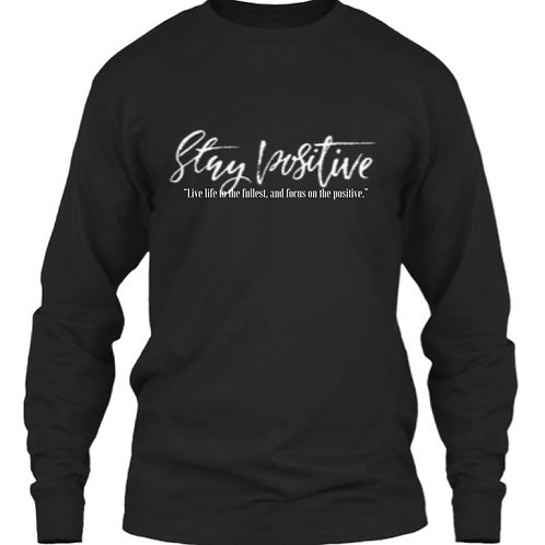 "(Black)  ""Stay Positive""Live Life To The Fullest"