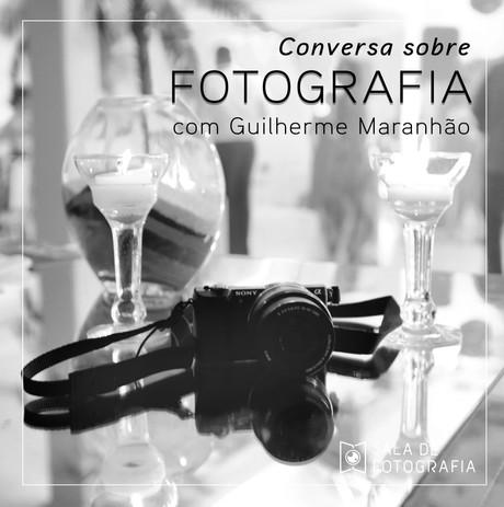 Conversa sobre fotografia com Guilherme Maranhão