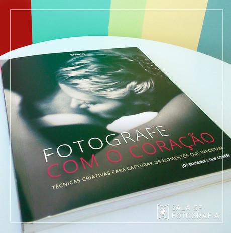 Dica de livro da biblioteca da Sala: Fotografe com o coração
