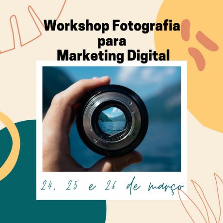 Workshop de Fotografia para Marketing Digital