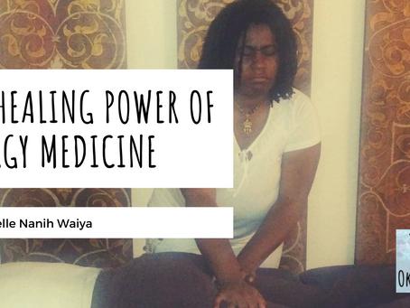 The Healing Power of Energy Medicine