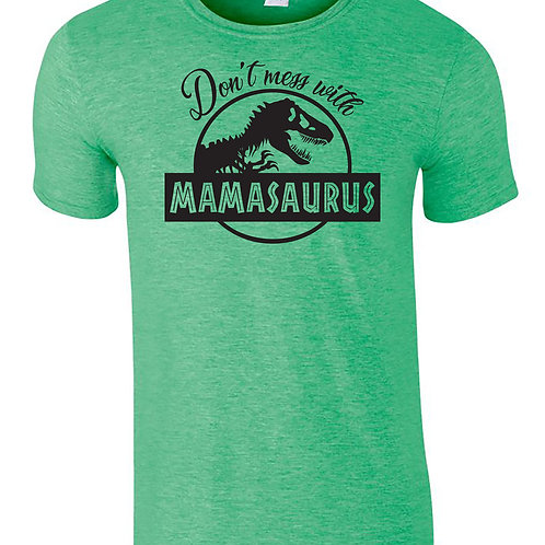 Don't Mess With Mamasaurus Mothers Day T-Shirt Gift
