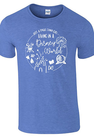 Just A Small Town Girl Living In A Disney World T-Shirt Unisex Adult