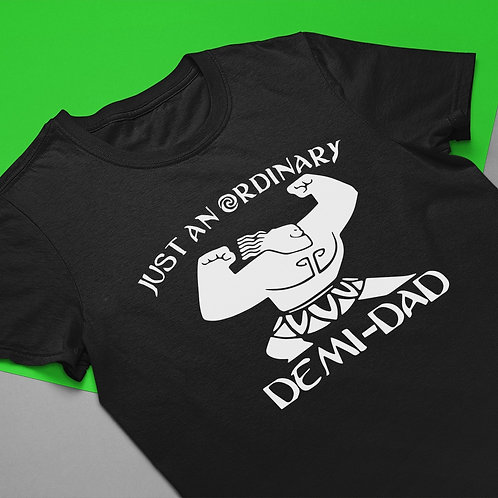Just An Ordinary Demi God Fathers Day T-Shirt