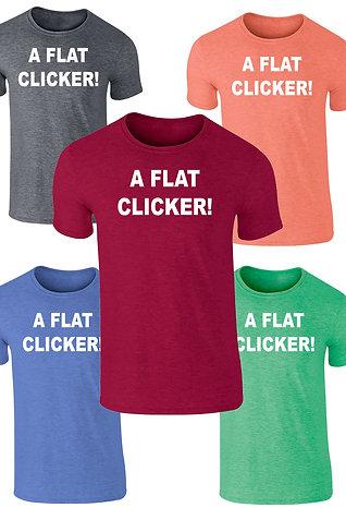A FLAT CLICKER! Funny T-Shirt