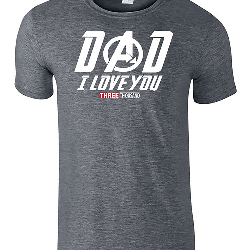 Dad I Love You 3000 Tony Stark T-Shirt Fathers Day Gift Soft 100% Cotton