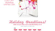 Holiday Deadlines!