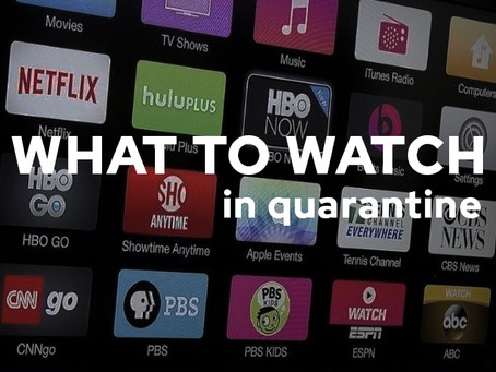What are we binge watching in Quarantine?