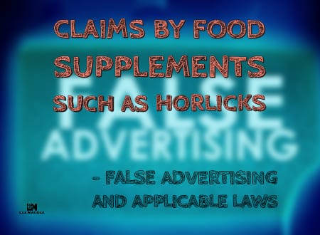 Claims by Food Supplements such as Horlicks - False Advertising and Applicable Laws