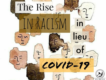 The rise in racism in lieu of  COVID-19