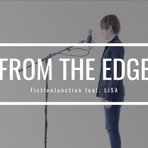 from the edge - FictionJunction feat. LiSA (TVアニメ「鬼滅の刃」エンディングテーマ) 歌:水野マリナ / Cover by 藤末樹