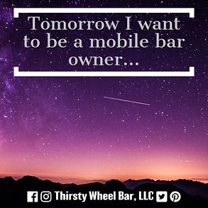 tomorrow i want to be a mobile bar owner