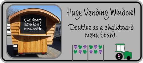 Huge Vending Window!  Doubles as a chalkboard menu board.