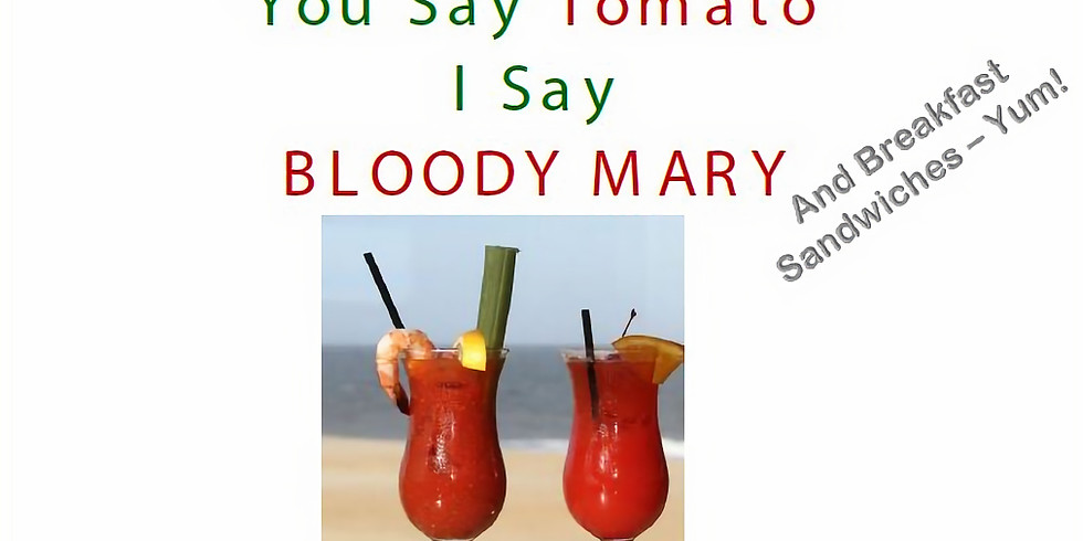 Bloody Mary's & Breakfast Sandwiches Sunday June 6th