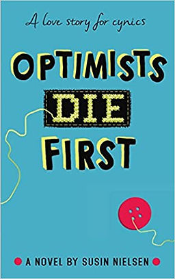 Optimists Die First by  Susin Nielsen