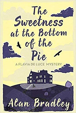 The Sweetness at the Bottom of the Pie (Flavia de Luce #1) by  Alan Bradley