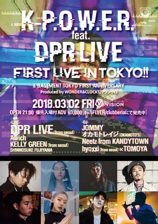 K-P.O.W.E.R. Feat. DPR LIVE FIRST LIVE IN TOKYO!! & BASEMENT TOKYO FIRST ANNIVERSARY